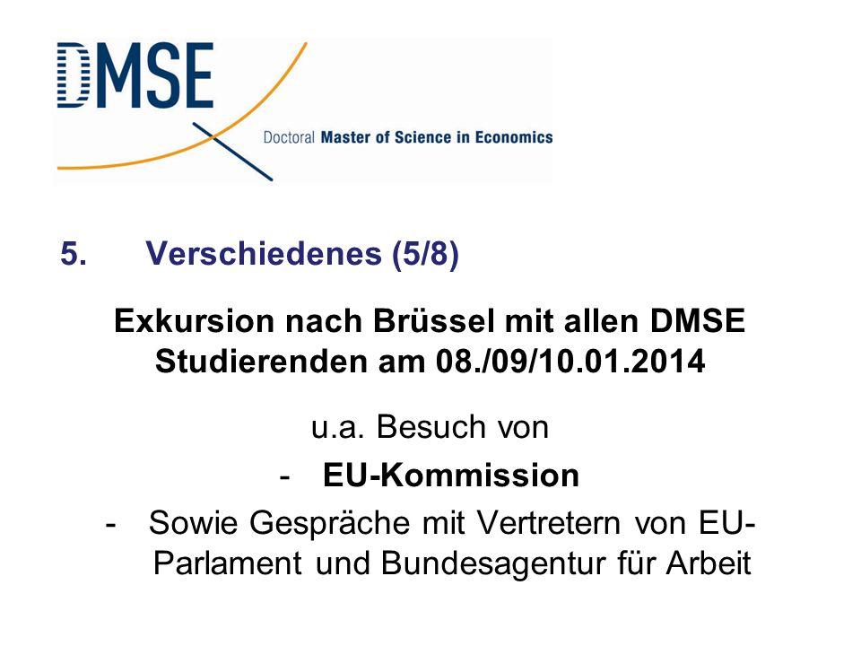 5. Verschiedenes (5/8) Exkursion nach Brüssel mit allen DMSE Studierenden am 08./09/10.01.2014. u.a. Besuch von.