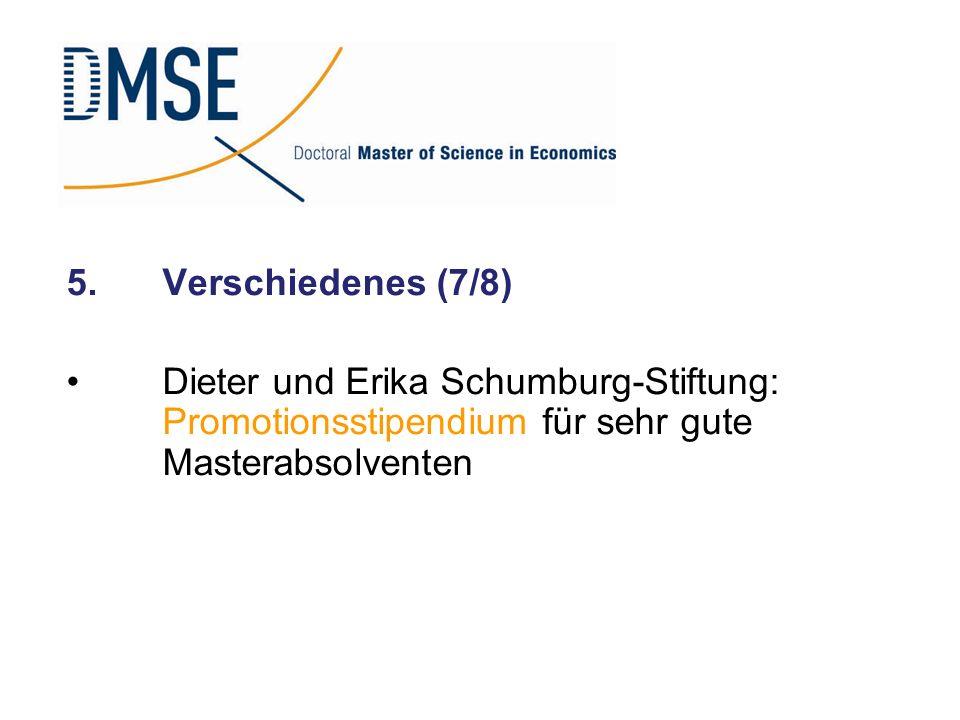 5. Verschiedenes (7/8) Dieter und Erika Schumburg-Stiftung: Promotionsstipendium für sehr gute Masterabsolventen.