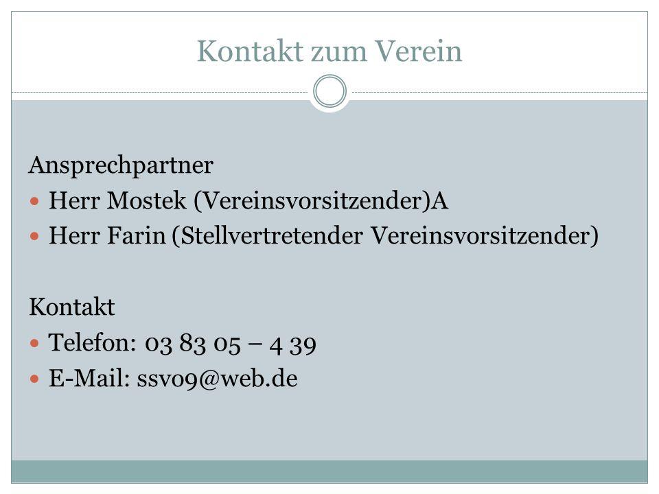 Kontakt zum Verein Ansprechpartner Herr Mostek (Vereinsvorsitzender)A