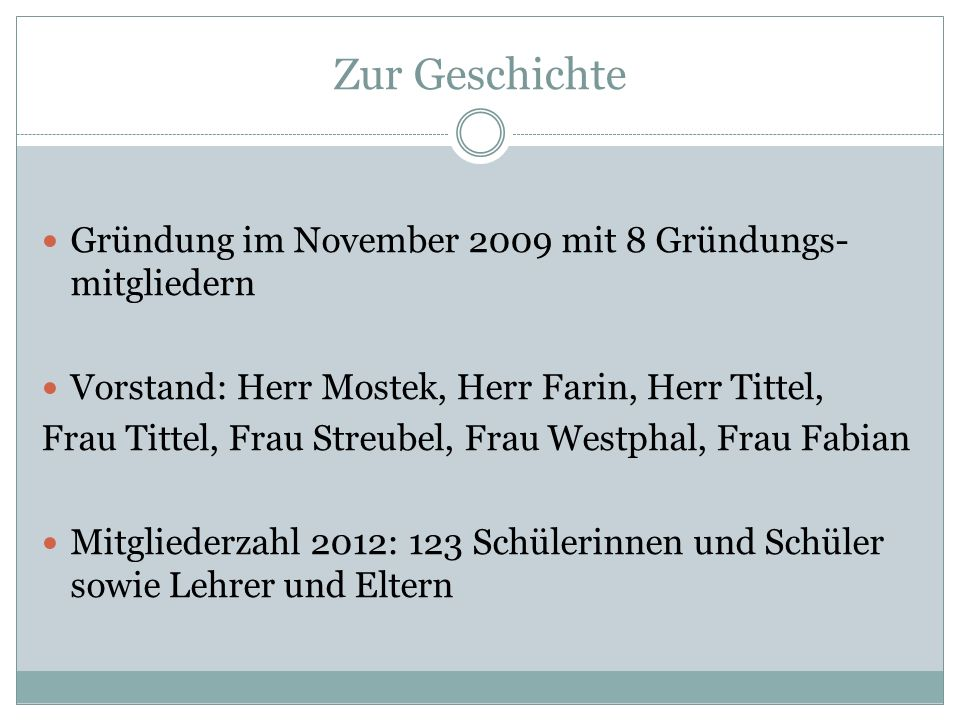 Zur Geschichte Gründung im November 2009 mit 8 Gründungs-mitgliedern