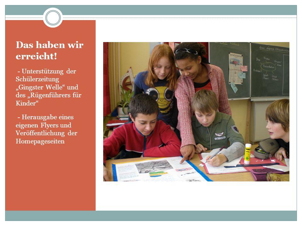 """Das haben wir erreicht! - Unterstützung der Schülerzeitung """"Gingster Welle und des """"Rügenführers für Kinder"""