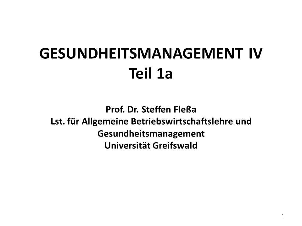 GESUNDHEITSMANAGEMENT IV Teil 1a Prof. Dr. Steffen Fleßa Lst