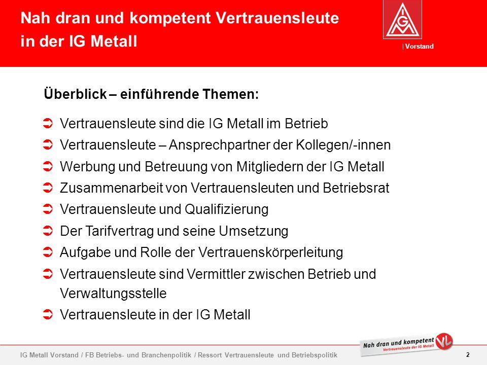 Nah dran und kompetent Vertrauensleute in der IG Metall