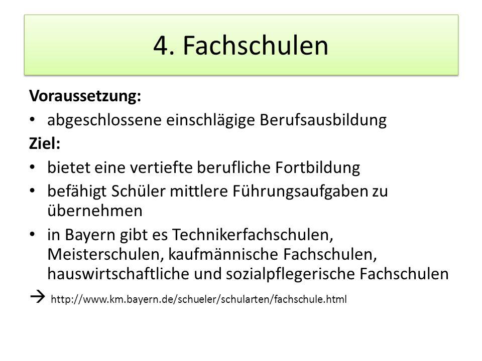 4. Fachschulen Voraussetzung:
