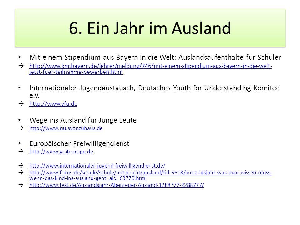 6. Ein Jahr im Ausland Mit einem Stipendium aus Bayern in die Welt: Auslandsaufenthalte für Schüler.