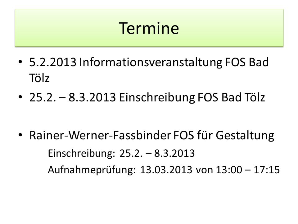 Termine 5.2.2013 Informationsveranstaltung FOS Bad Tölz