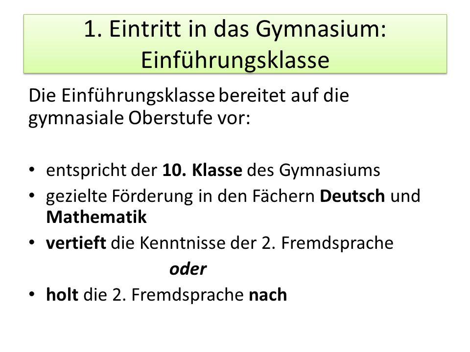 1. Eintritt in das Gymnasium: Einführungsklasse