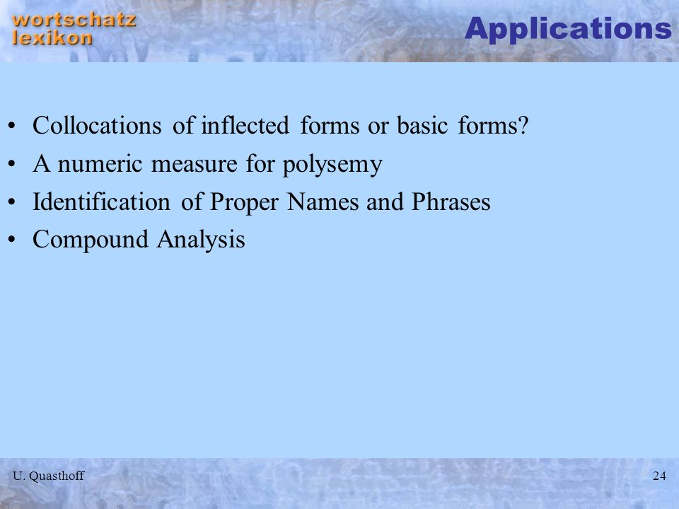 Applications Collocations of inflected forms or basic forms