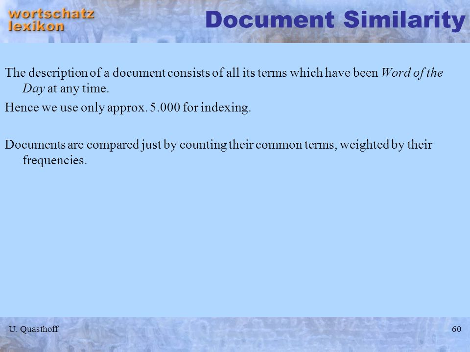 Document Similarity The description of a document consists of all its terms which have been Word of the Day at any time.