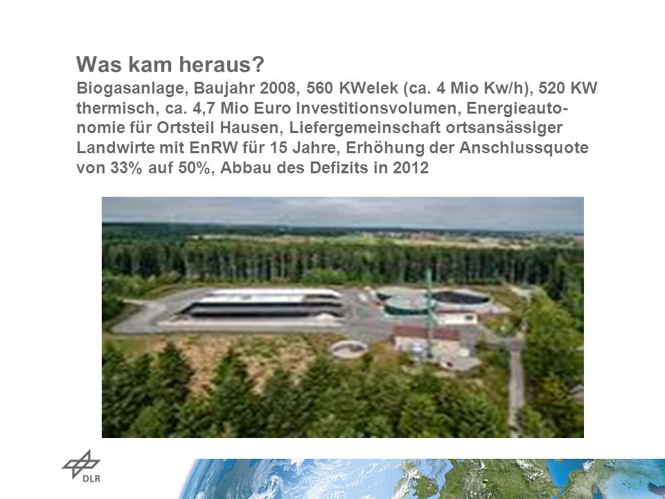 Was kam heraus. Biogasanlage, Baujahr 2008, 560 KWelek (ca