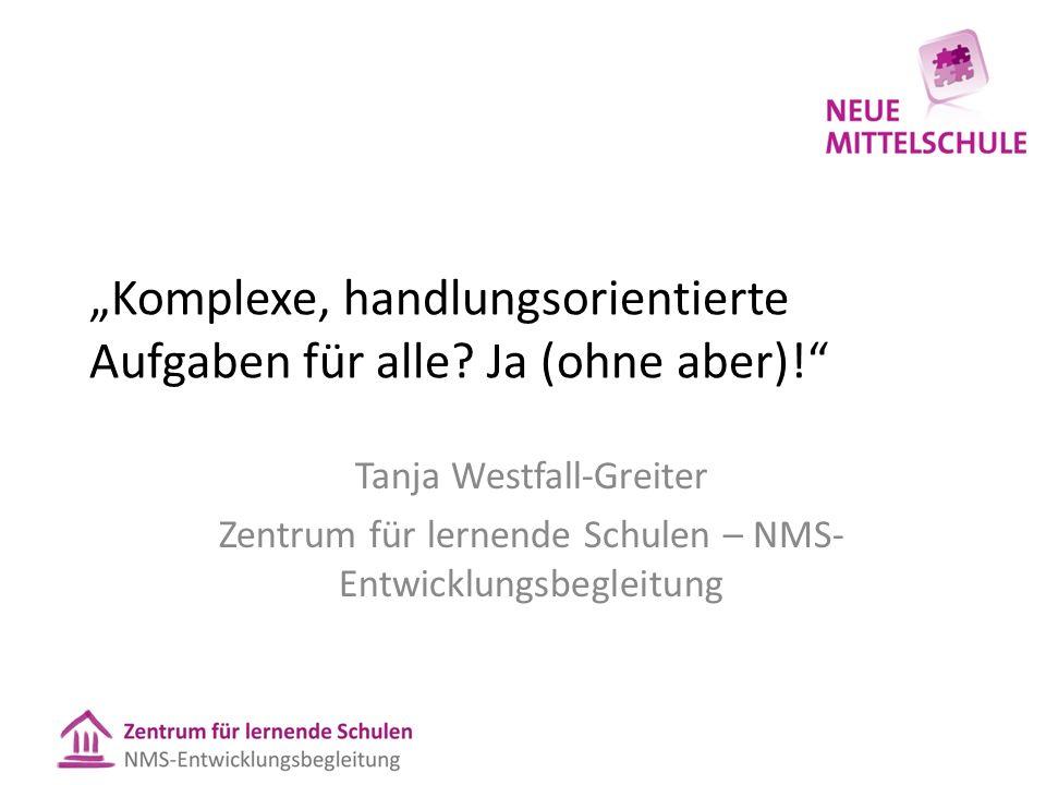 """""""Komplexe, handlungsorientierte Aufgaben für alle Ja (ohne aber)!"""