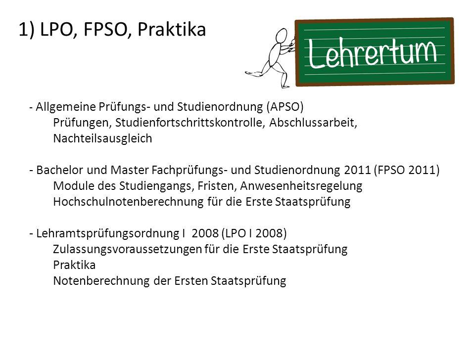 1) LPO, FPSO, Praktika - Allgemeine Prüfungs- und Studienordnung (APSO) Prüfungen, Studienfortschrittskontrolle, Abschlussarbeit, Nachteilsausgleich.