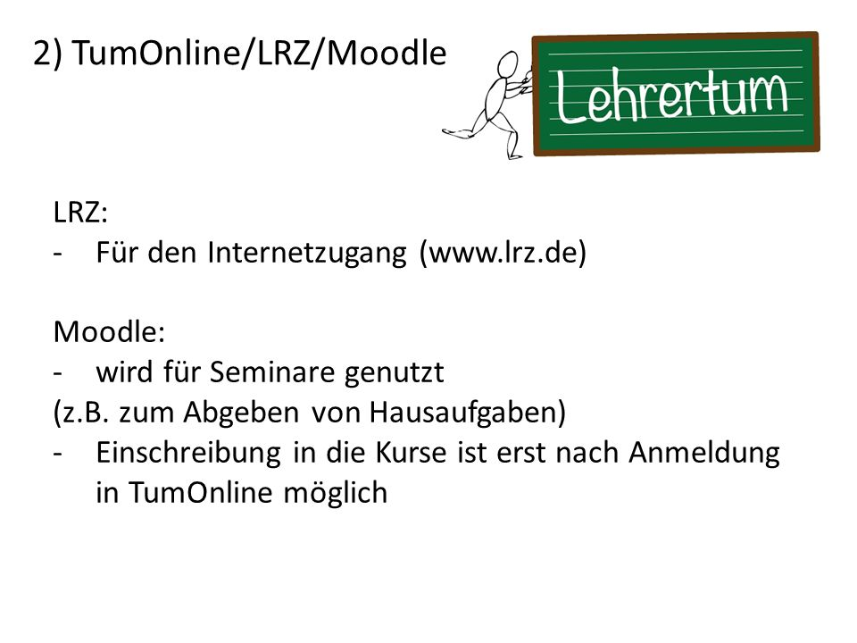 2) TumOnline/LRZ/Moodle