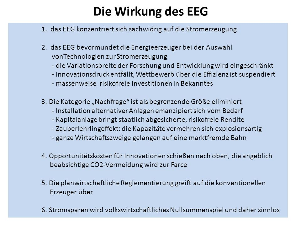 Die Wirkung des EEG 1. das EEG konzentriert sich sachwidrig auf die Stromerzeugung.