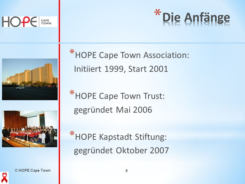 Die Anfänge HOPE Cape Town Association: Initiiert 1999, Start 2001