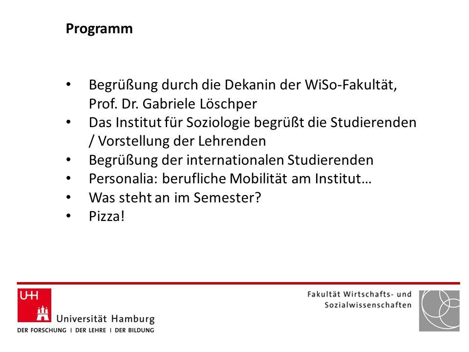 Programm Begrüßung durch die Dekanin der WiSo-Fakultät, Prof. Dr. Gabriele Löschper.