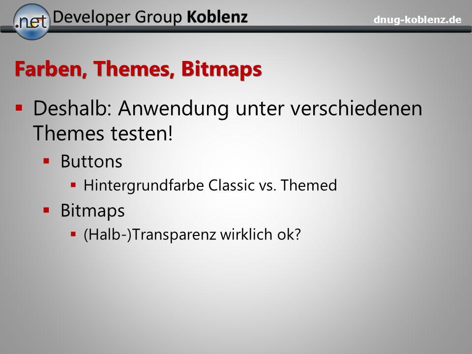 Deshalb: Anwendung unter verschiedenen Themes testen!