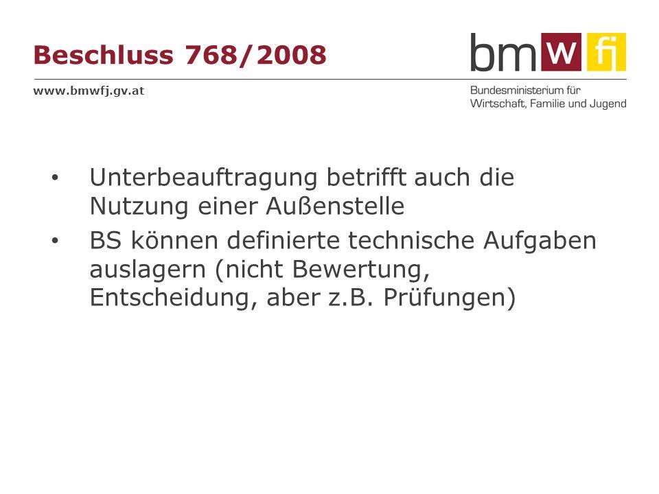 Beschluss 768/2008Unterbeauftragung betrifft auch die Nutzung einer Außenstelle.