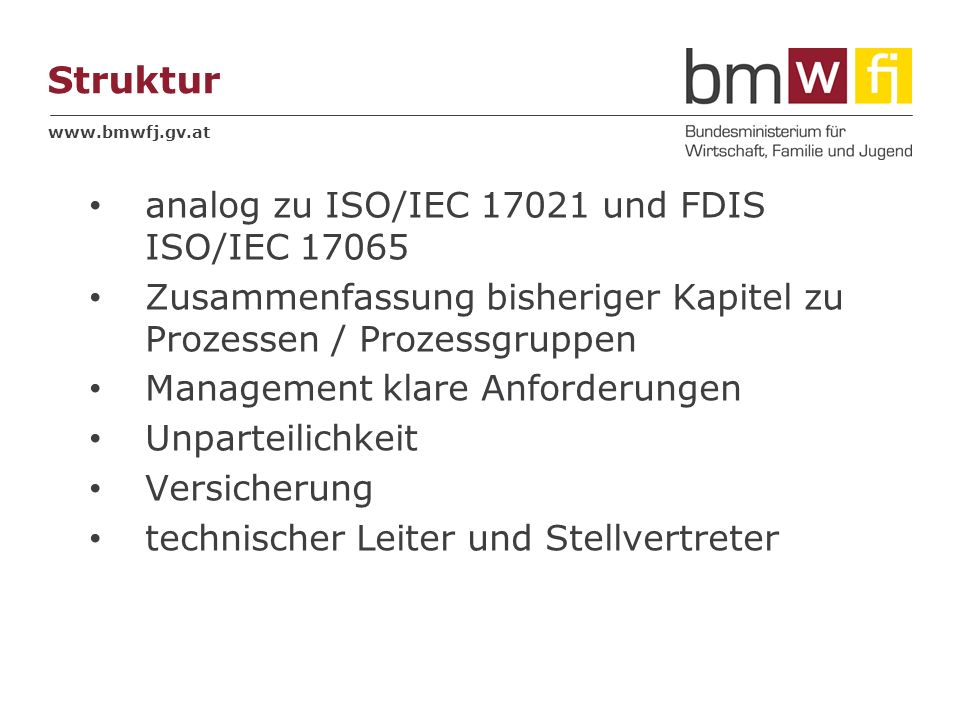 Struktur analog zu ISO/IEC 17021 und FDIS ISO/IEC 17065