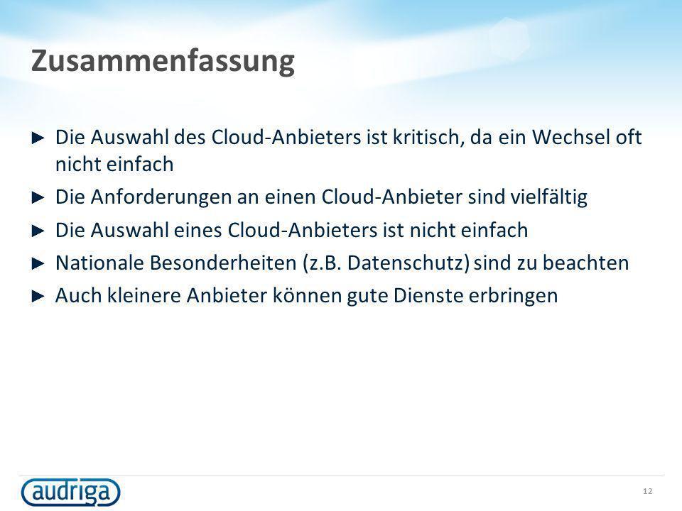Zusammenfassung Die Auswahl des Cloud-Anbieters ist kritisch, da ein Wechsel oft nicht einfach.