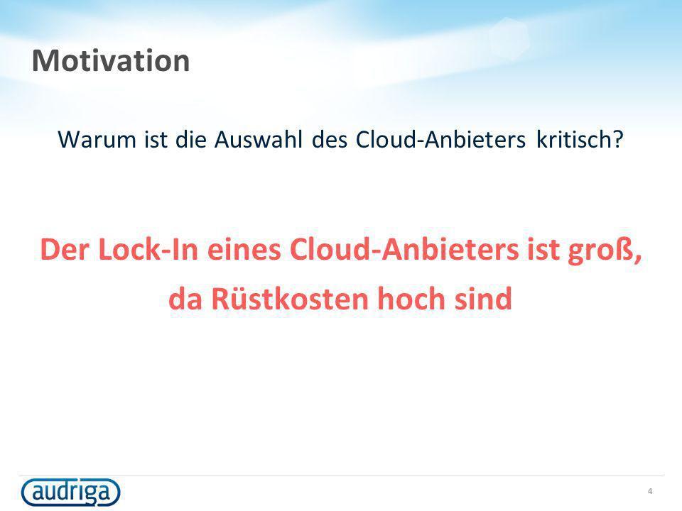 Der Lock-In eines Cloud-Anbieters ist groß, da Rüstkosten hoch sind