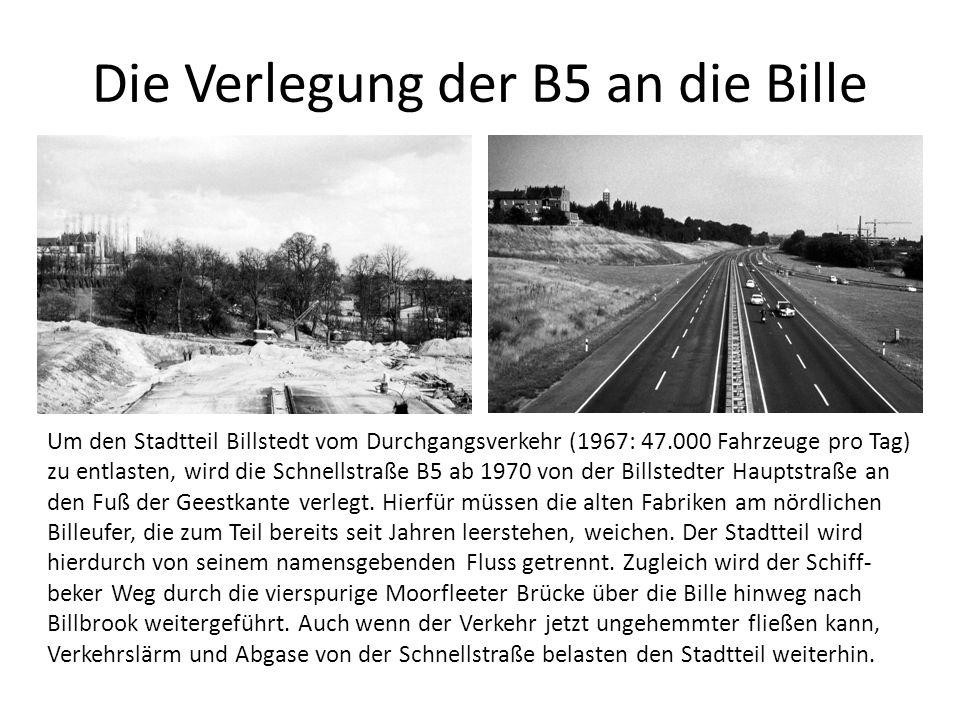 Die Verlegung der B5 an die Bille