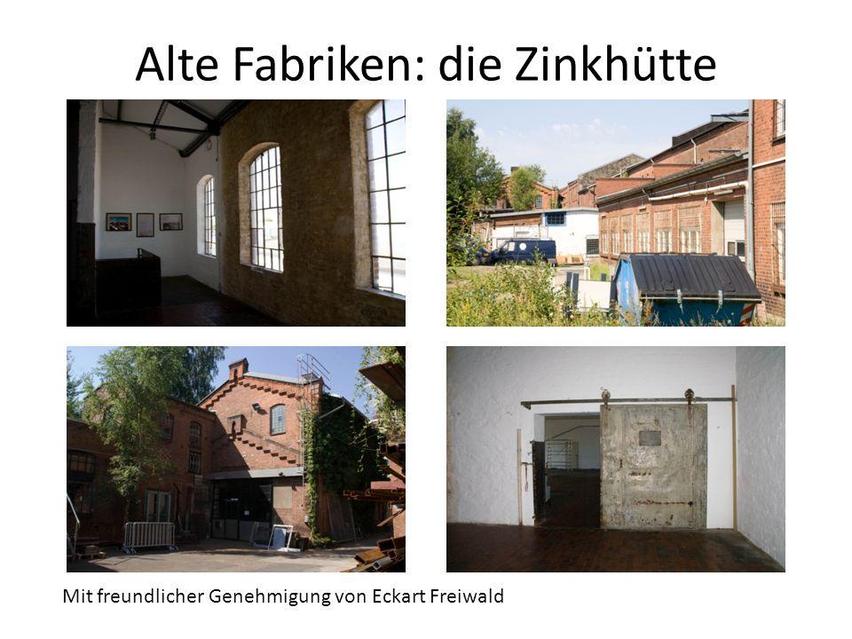 Alte Fabriken: die Zinkhütte