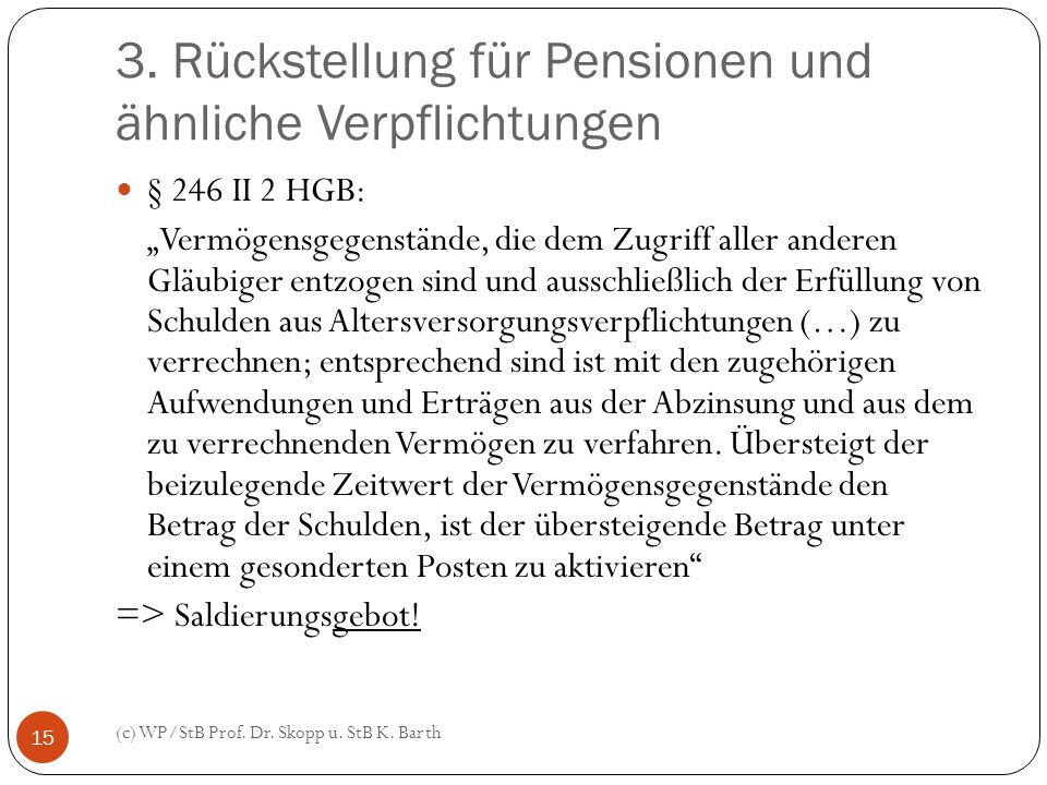 3. Rückstellung für Pensionen und ähnliche Verpflichtungen