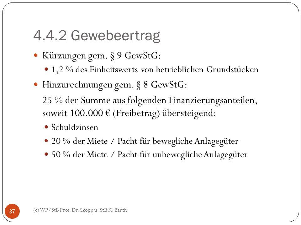 4.4.2 Gewebeertrag Kürzungen gem. § 9 GewStG: