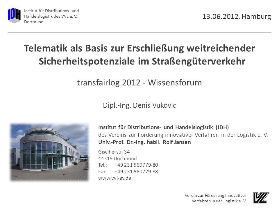 13.06.2012, Hamburg Telematik als Basis zur Erschließung weitreichender Sicherheitspotenziale im Straßengüterverkehr.