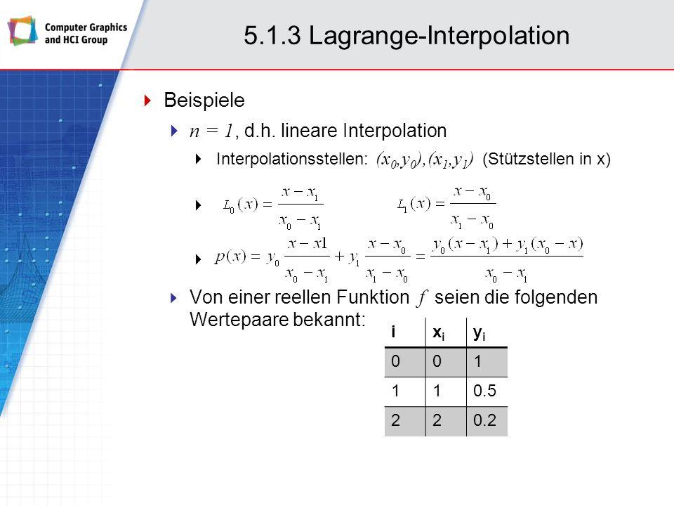 5.1.3 Lagrange-Interpolation