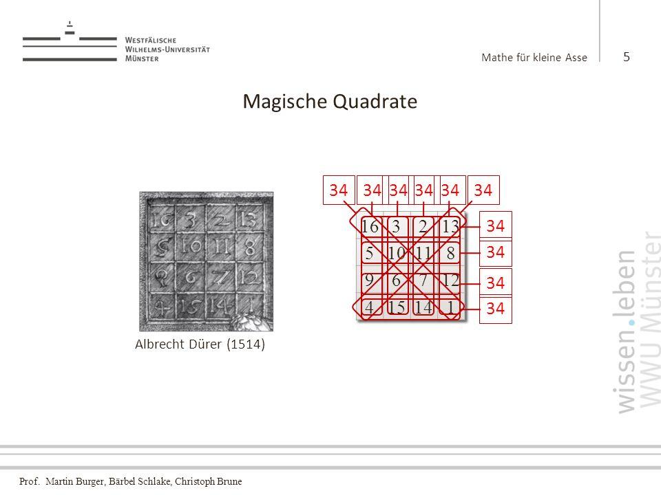 Mathe für kleine Asse Magische Quadrate. 34. 34. 34. 34. 34. 34. 16. 3. 2. 13. 5. 10. 11.