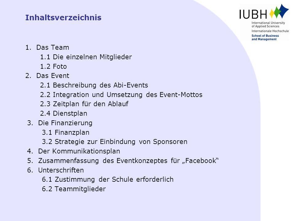 Inhaltsverzeichnis Das Team 1.1 Die einzelnen Mitglieder 1.2 Foto