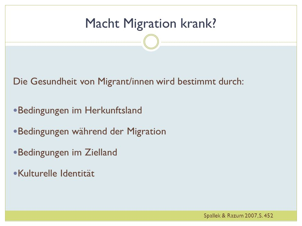 Macht Migration krank Die Gesundheit von Migrant/innen wird bestimmt durch: Bedingungen im Herkunftsland.