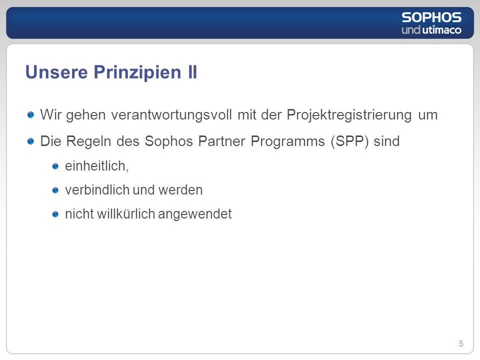 Unsere Prinzipien II Wir gehen verantwortungsvoll mit der Projektregistrierung um. Die Regeln des Sophos Partner Programms (SPP) sind.