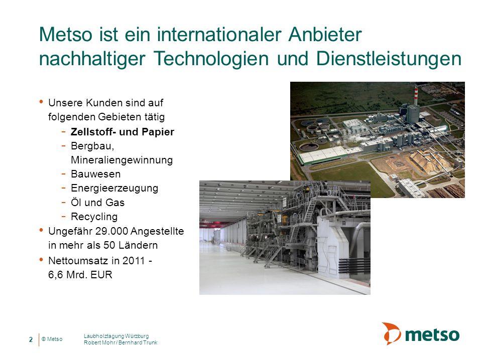 Metso ist ein internationaler Anbieter nachhaltiger Technologien und Dienstleistungen