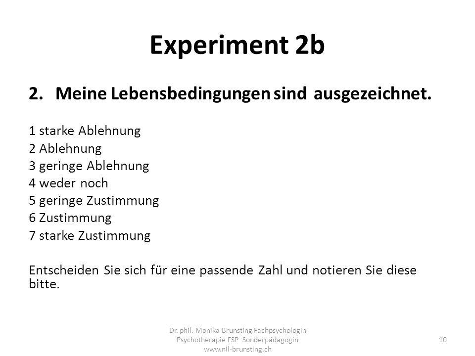 Experiment 2b Meine Lebensbedingungen sind ausgezeichnet.