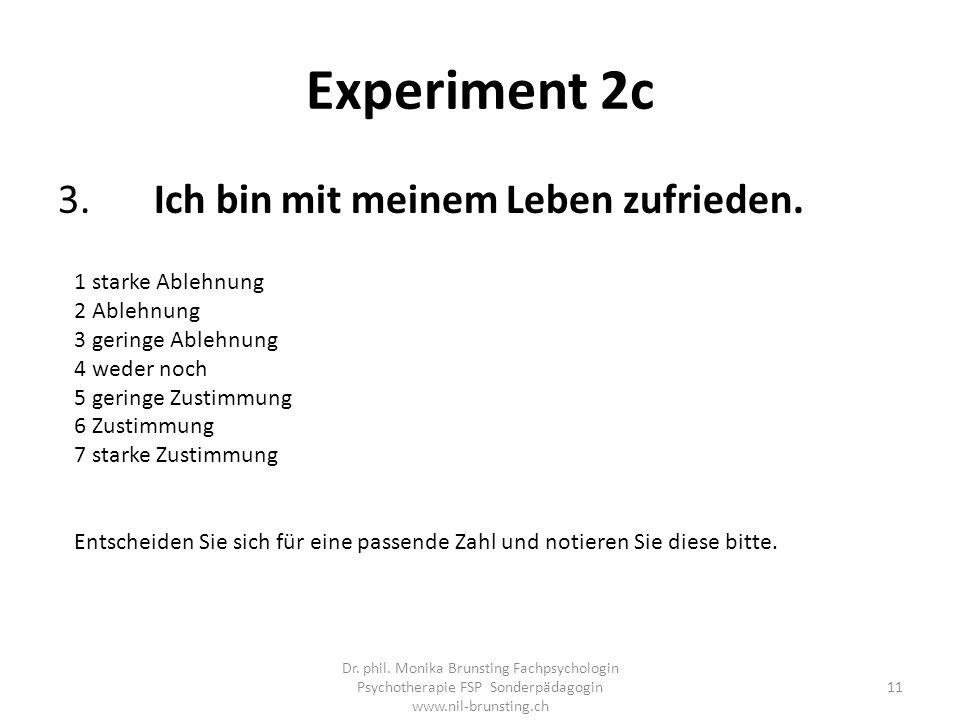 Experiment 2c 3. Ich bin mit meinem Leben zufrieden.