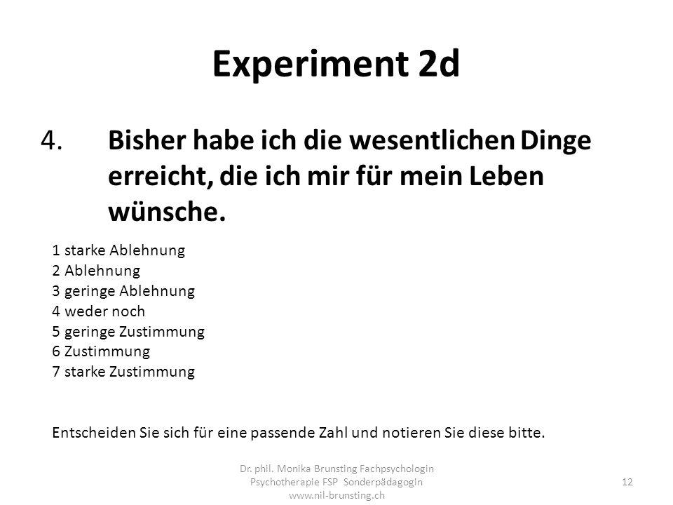 Experiment 2d 4. Bisher habe ich die wesentlichen Dinge erreicht, die ich mir für mein Leben wünsche.