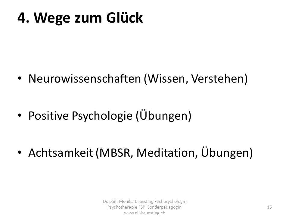 4. Wege zum Glück Neurowissenschaften (Wissen, Verstehen)