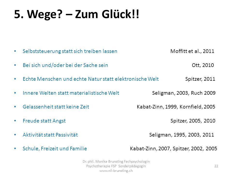 5. Wege – Zum Glück!! Selbststeuerung statt sich treiben lassen Moffitt et al., 2011.