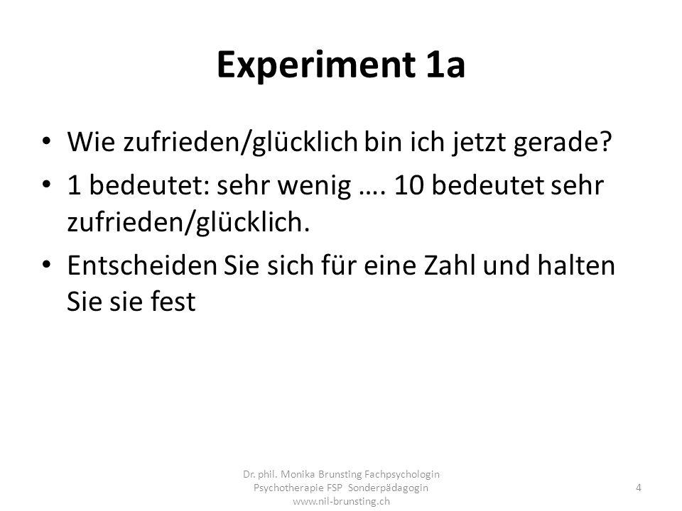 Experiment 1a Wie zufrieden/glücklich bin ich jetzt gerade