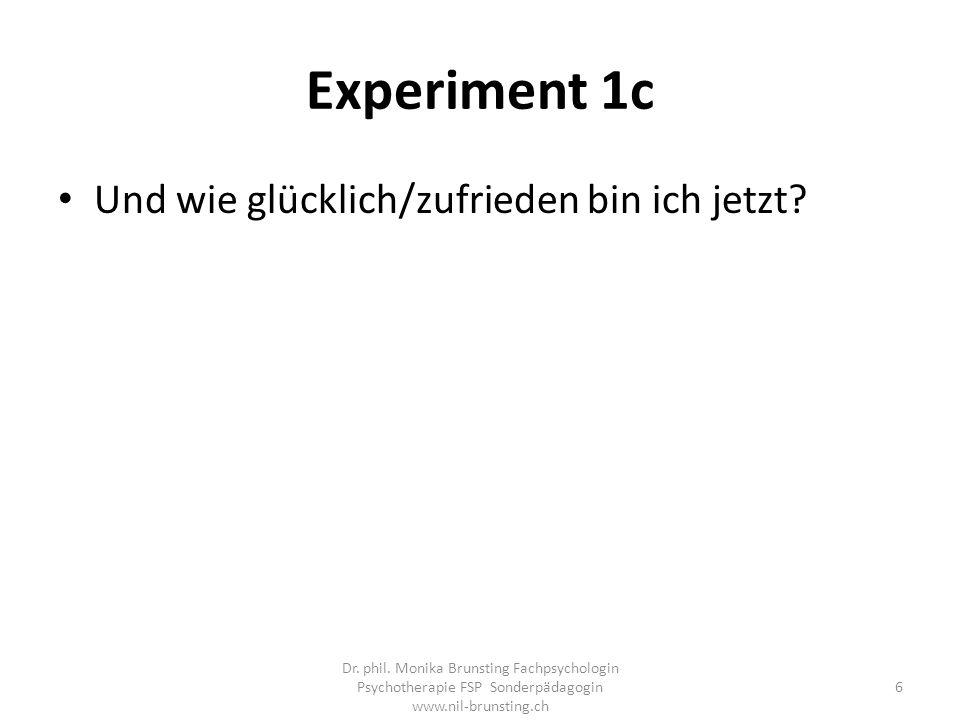 Experiment 1c Und wie glücklich/zufrieden bin ich jetzt