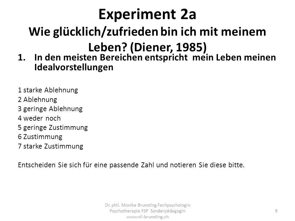 Experiment 2a Wie glücklich/zufrieden bin ich mit meinem Leben
