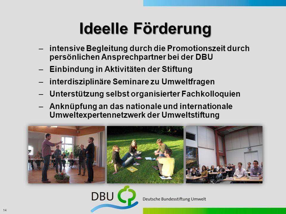 Ideelle Förderung intensive Begleitung durch die Promotionszeit durch persönlichen Ansprechpartner bei der DBU.