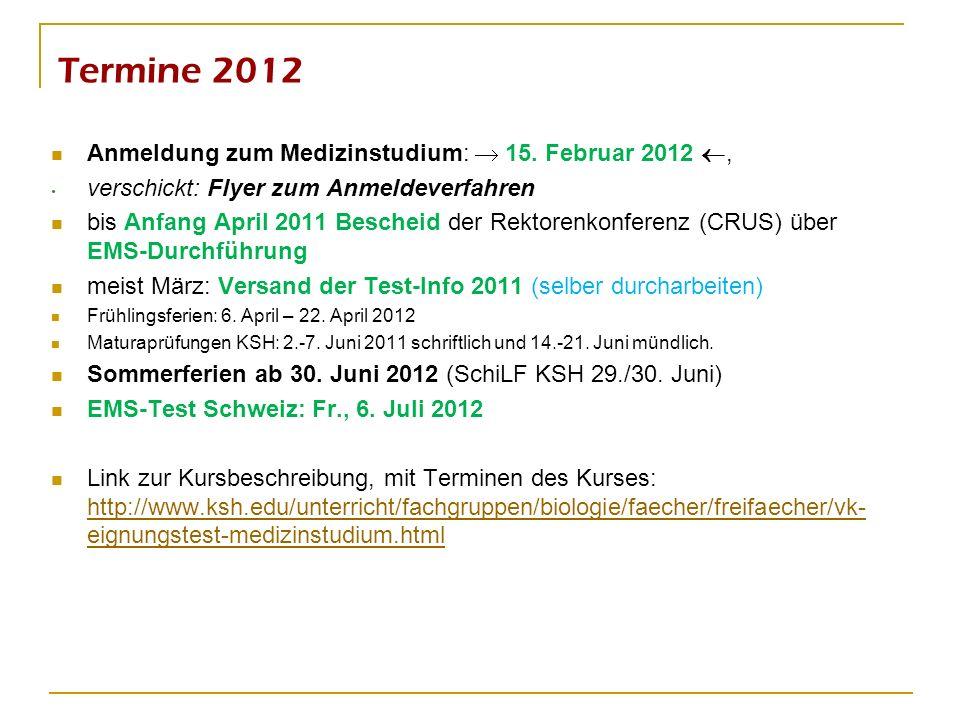 Termine 2012 Anmeldung zum Medizinstudium:  15. Februar 2012 ,