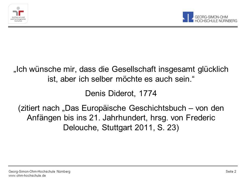 """""""Ich wünsche mir, dass die Gesellschaft insgesamt glücklich ist, aber ich selber möchte es auch sein. Denis Diderot, 1774 (zitiert nach """"Das Europäische Geschichtsbuch – von den Anfängen bis ins 21. Jahrhundert, hrsg. von Frederic Delouche, Stuttgart 2011, S. 23)"""