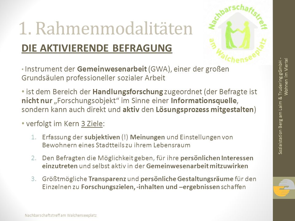 1. Rahmenmodalitäten DIE AKTIVIERENDE BEFRAGUNG