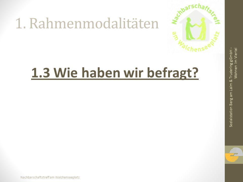 1. Rahmenmodalitäten 1.3 Wie haben wir befragt