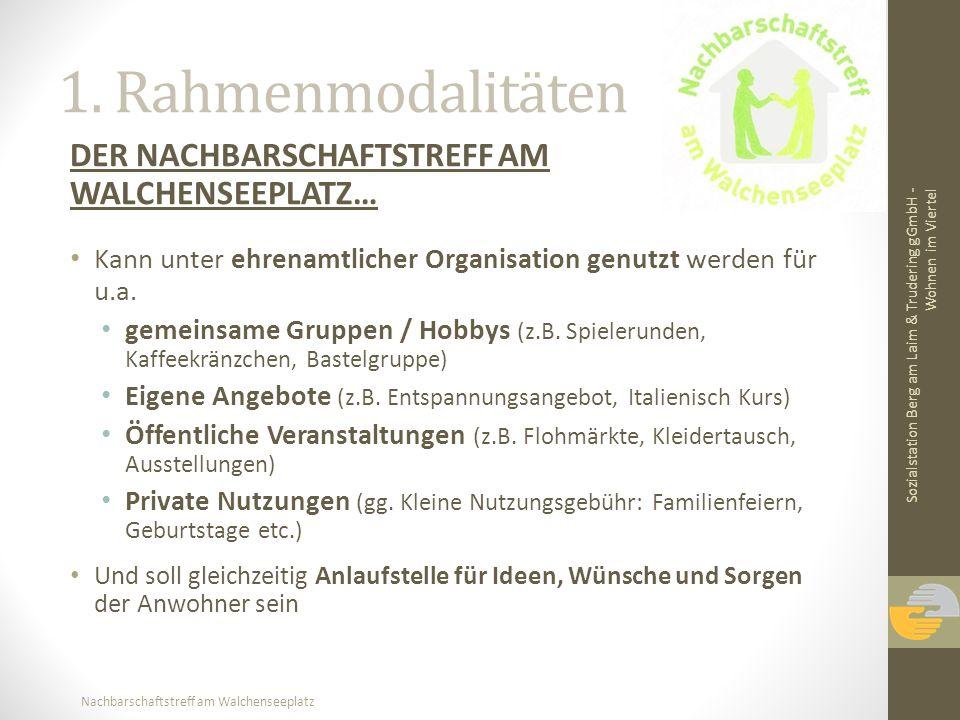1. Rahmenmodalitäten DER NACHBARSCHAFTSTREFF AM WALCHENSEEPLATZ…